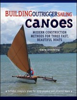Building Outrigger Sailing Canoes | Gary Dierking |