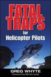 Fatal Traps for Helicopter Pilots | Greg Whyte |