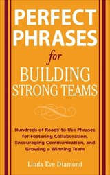 Perfect Phrases for Building Strong Teams | Linda Eve Diamond |