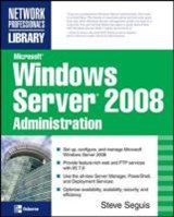 Microsoft Windows Server 2008 Administration | Steve Seguis |