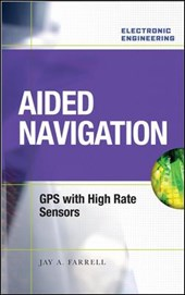 Aided Navigation | Jay A. Farrell |