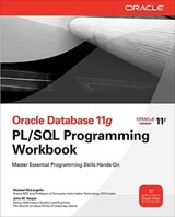 Oracle Database 11g PL/SQL Programming Workbook | Michael McLaughlin |