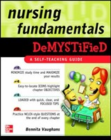 Nursing Fundamentals Demystified | Bennita W. Vaughans |