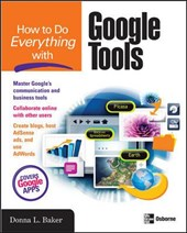 How to Do Everything with Google Tools | Donna Baker |