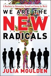 We Are the New Radicals | Julia Moulden |