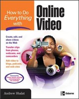 How to Do Everything with Online Video | Andrew Shalat |