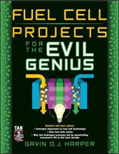 Fuel Cell Projects for the Evil Genius