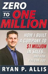 Zero to One Million | Ryan P. Allis |