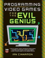 Programming Video Games for the Evil Genius | Ian Cinnamon |