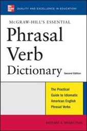 McGraw-Hill's Essential Phrasal Verb Dictionary