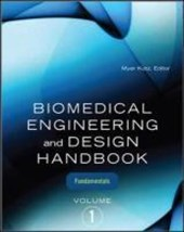 Biomedical Engineering and Design Handbook, Volume | Myer Kutz |