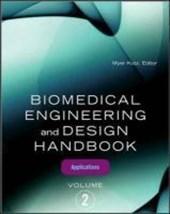 Biomedical Engineering and Design Handbook, Volume