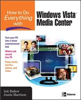 How to Do Everything with Windows Vista Media Center | Joli Ballew |