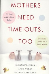 Mothers Need Time-Outs, Too
