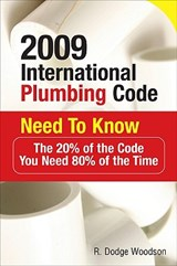 2009 International Plumbing Code Need to Know | R. Dodge Woodson |
