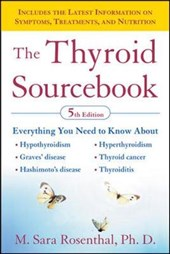The Thyroid Sourcebook (5th Edition) | M. Sara Rosenthal |