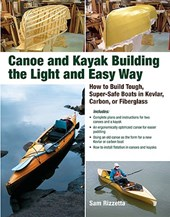 Canoe and Kayak Building the Light and Easy Way | Sam Rizzetta |