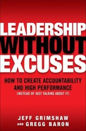 Leadership Without Excuses | Jeff Grimshaw |
