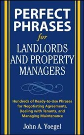 Perfect Phrases for Landlords and Property Managers | John A. Yoegel |