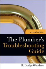 Plumber's Troubleshooting Guide, | R. Dodge Woodson |