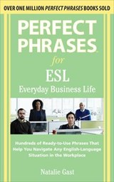 Perfect Phrases for ESL Everyday Business Life | Natalie Gast |