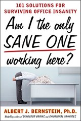 Am I the Only Sane One Working Here? | Albert J. Bernstein |