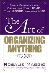 The Art of Organizing Anything | Rosalie Maggio |