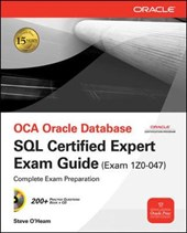 Oce Oracle Database SQL Certified Expert Exam Guide (Exam 1z0-047) [With CDROM]