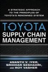 Toyota Supply Chain Management | Iyer, Ananth V. ; Seshadri, Sridhar ; Vasher, Roy |