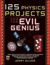 125 Physics Projects for the Evil Genius | Jerry Silver |