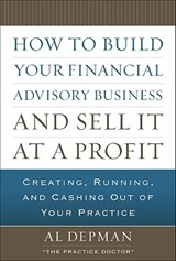 How to Build Your Financial Advisory Business and Sell It at a Profit | Al Depman |
