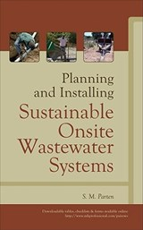 Planning and Installing Sustainable Onsite Wastewater Systems | S. M. Parten |