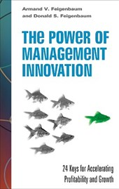 The Power of Management Innovation | Armand V. Feigenbaum |