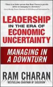 Leadership in the Era of Economic Uncertainty | Ram Charan |