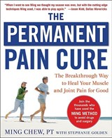 The Permanent Pain Cure | Chew, Ming ; Golden, Stephanie |