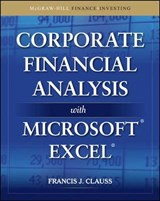 Corporate Financial Analysis with Microsoft Excel | Francis J. Clauss |