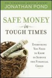 Safe Money in Tough Times | Jonathan Pond |