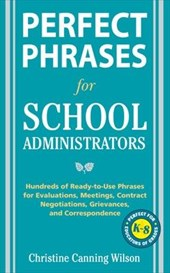 Perfect Phrases for School Administrators | Christine Canning Wilson |