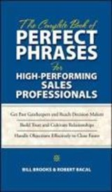 The Complete Book of Perfect Phrases for High-Performing Sales Professionals | Robert Bacal |