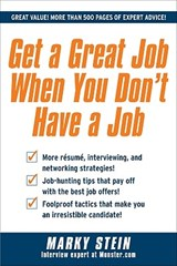 Get a Great Job When You Don't Have a Job | Marky Stein |