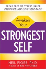 Awaken Your Strongest Self | Neil Fiore |