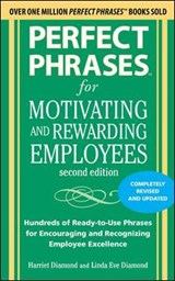 Perfect Phrases for Motivating and Rewarding Employees | Diamond, Harriet ; Diamond, Linda Eve |