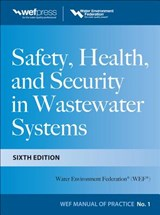 Safety Health and Security in Wastewater Systems, Sixth Edition, MOP 1 | Water Environment Federation |