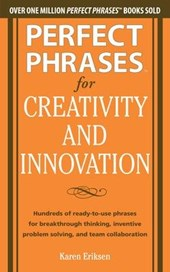 Perfect Phrases for Creativity and Innovation | Karen Eriksen |