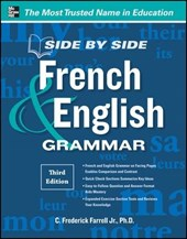 Side-by-Side French & English Grammar | Farrell, C. Frederick, Jr., Ph.D. |