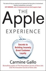 The Apple Experience: The Secrets of Delivering Insanely Great Customer Service | Carmine Gallo |