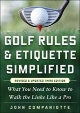 Golf Rules & Etiquette Simplified | John Companiotte |