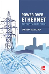 Power Over Ethernet Interoperability Guide | Sanjaya Maniktala |