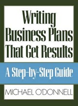 Writing Business Plans That Get Results | Odonnell |