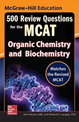 Mcgraw-Hill Education 500 Review Questions for the MCAT | Moore, John T. ; Langley, Richard H., Ph.D. |